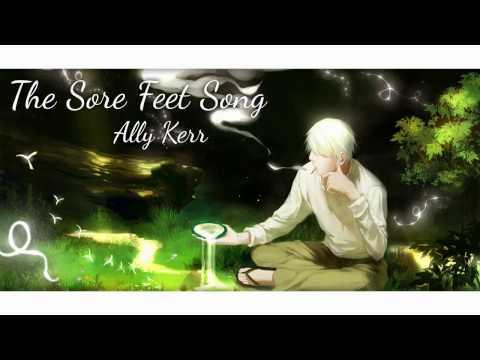 【Ally Kerr】The Sore Feet Song【Legendado】