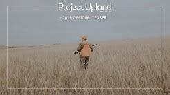 2019 Project Upland Season Teaser