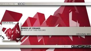 Hands Up Freaks - Never stop this feeling (Original Mix)