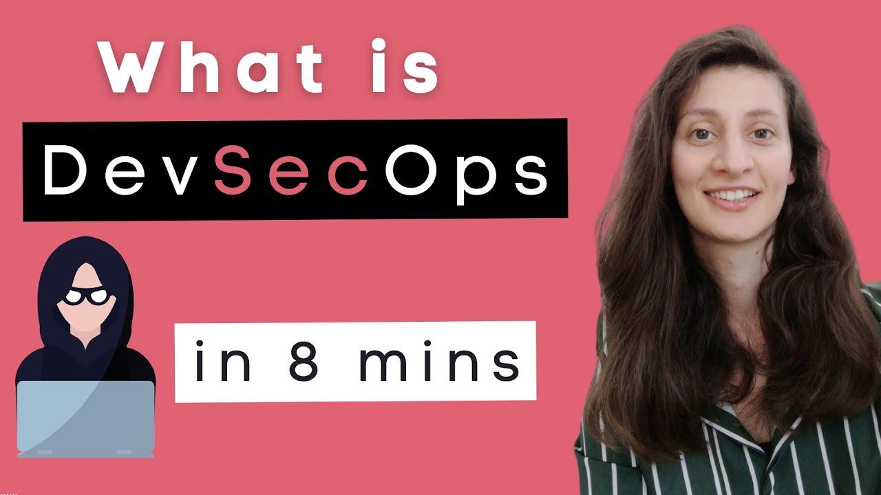 What is DevSecOps? DevSecOps Explained in 8 Mins