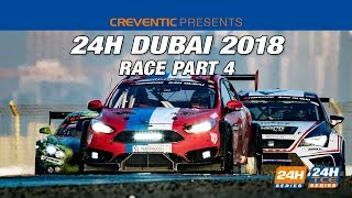 Hankook 24H Dubai 2018 - Race Part 4