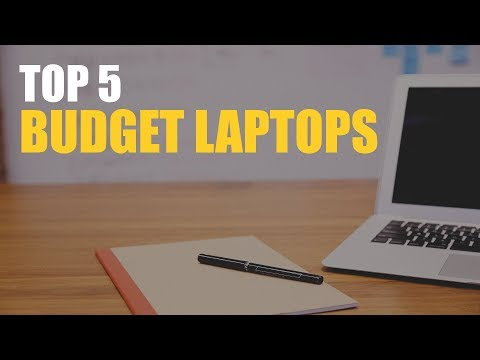 Top 5 Budget Laptops (2017)