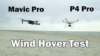 Wind Hover Test - Mavic Pro vs Phantom 4 Pro