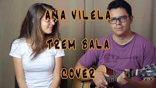 Baixar Ana Vilela - Trem Bala (Cover)