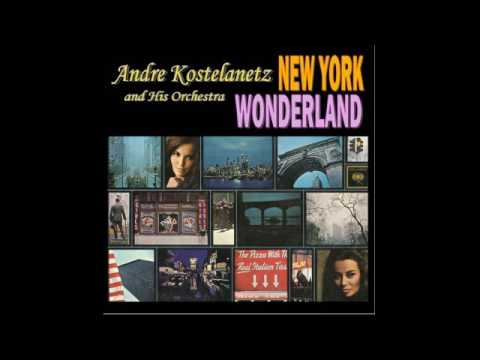 Andre Kostelanetz And His Orchestra – New York Wonderland - 1964 - full vinyl album