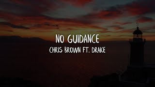 Chris Brown - No Guidance (Lyrics / Lyric) ft. Drake