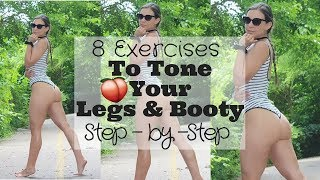 8 Exercises To Tone Your Legs & Booty - Step by Step