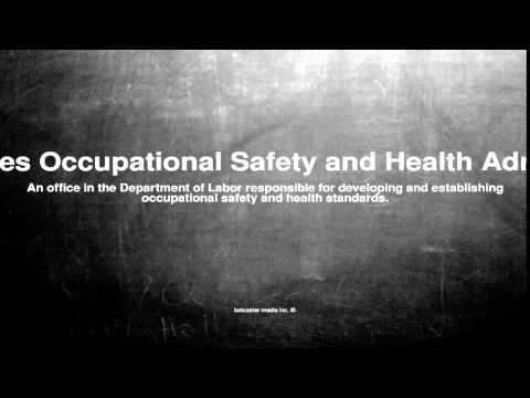 Medical vocabulary: What does United States Occupational Safety and Health Administration mean