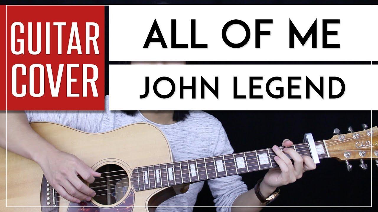 all of me guitar cover john legend chords youtube. Black Bedroom Furniture Sets. Home Design Ideas