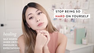 how to stop being so hard on yourself 💗
