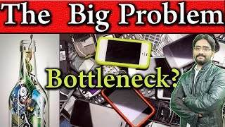 What is Bottleneck?   Harsh Reality of our Pakistani Smartphone Market Explained in Urdu/Hindi