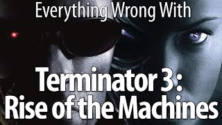 Download Everything Wrong With Terminator 3: Rise of the Machines Mp3 and Videos