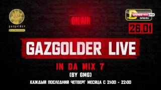 #GazgolderLive [DFM] – 26.01 – IN DA MIX 7