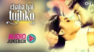 udit narayan hits songs non stop   audio jukebox chaha hai tujhko