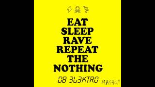 Fat Boy Slim & Hatiras   Eat Sleep Rave Repeat The Nothing  ( dB 3l3ktr0 Mashup )