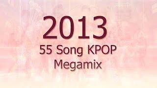 2013 KPOP MEGAMIX