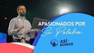 Apasionados por Su Palabra. l Así Somos l Pastor Rafa Valladares