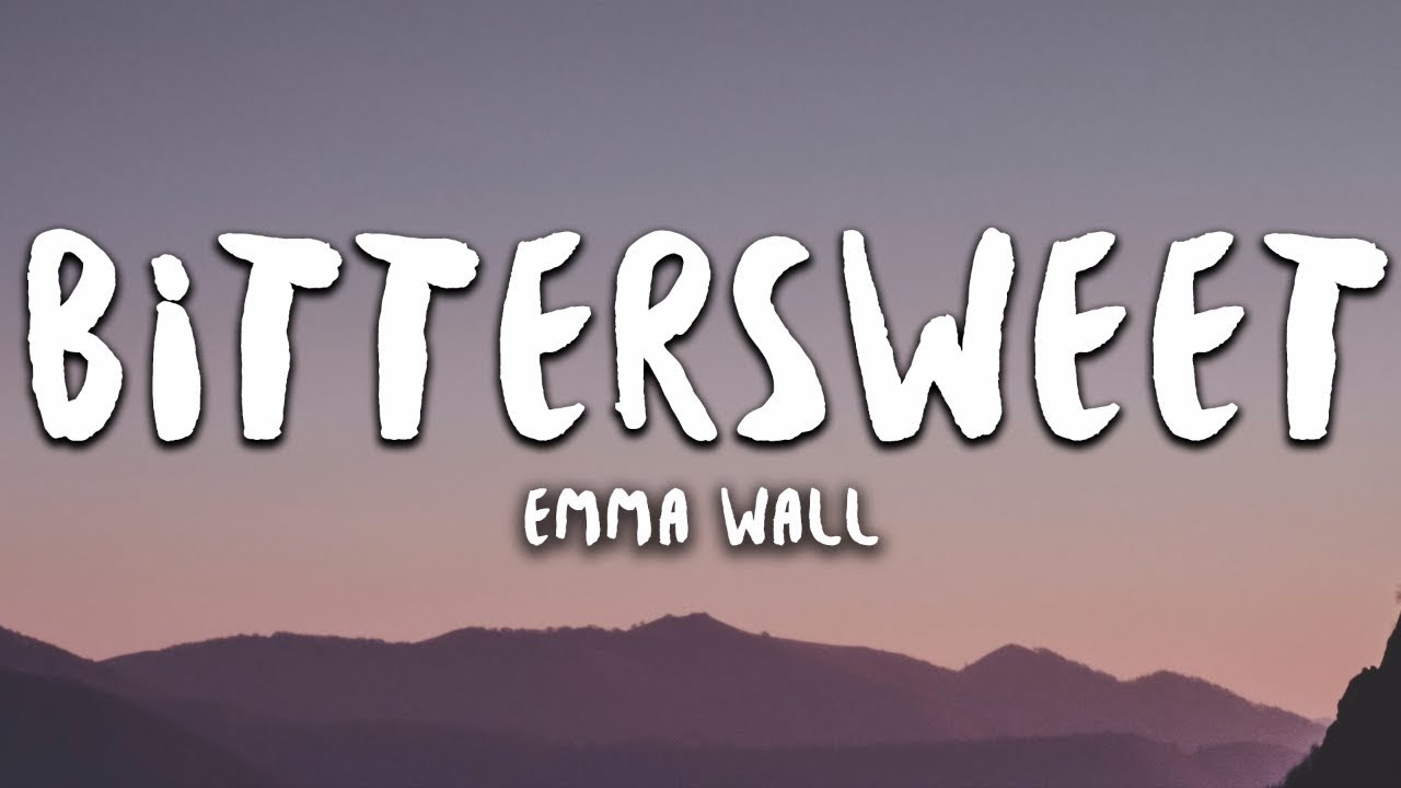 EMMA WALL - Bittersweet (Lyrics)