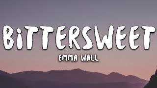 emma wall bittersweet lyrics