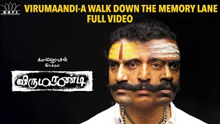Virumaandi - A Walk Down the Memory Lane Full Video | #17YearsofVirumaandi