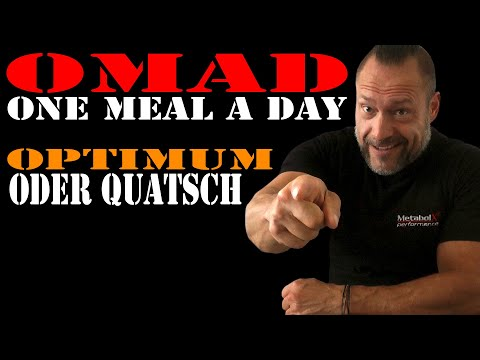 OMAD - One Meal A Day --- Optimum oder Quatsch