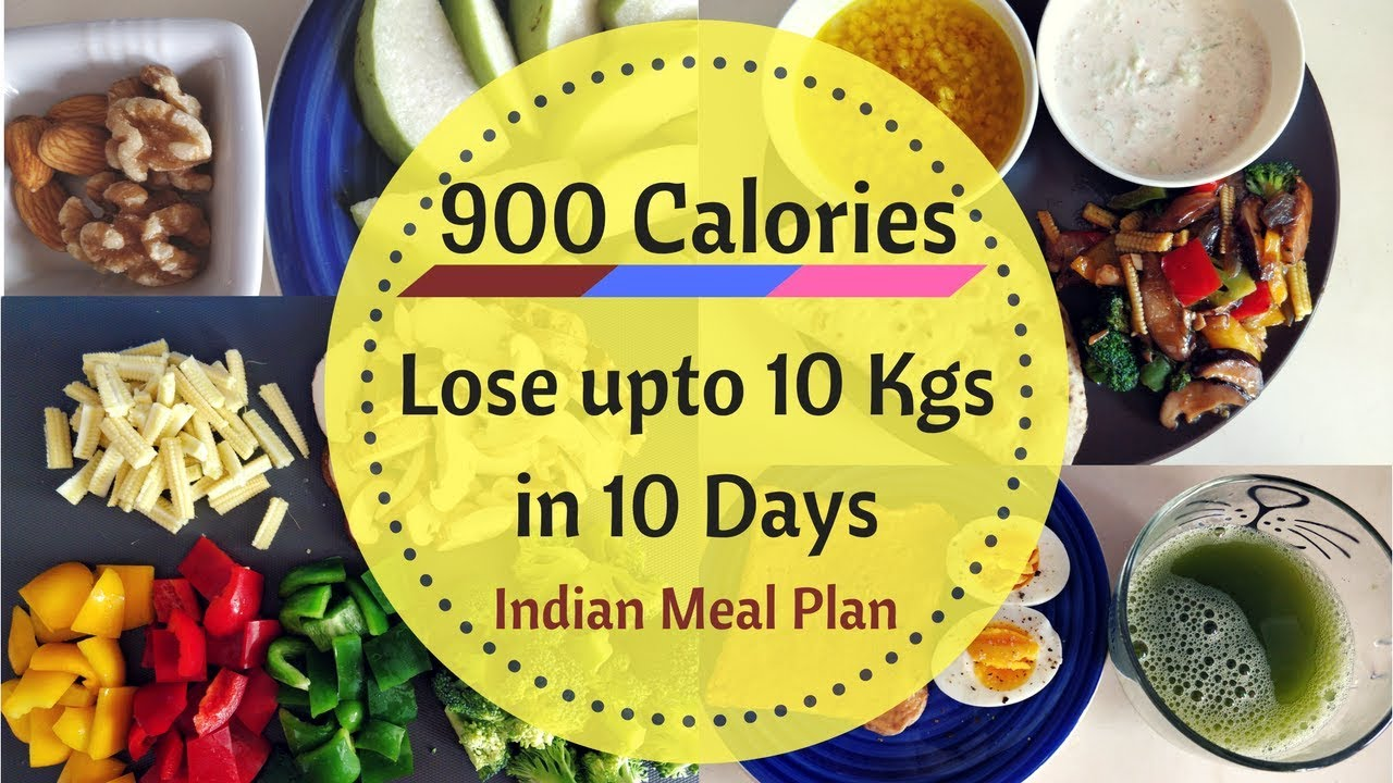 How To Lose Weight Fast 10 Kgs In 10 Days 900 Calorie Diet Meal Plan Full Day Indian Meal Plan Youtube