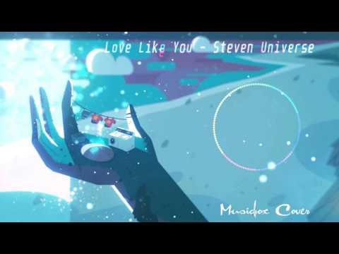 Music box  Steven Universe  Love Like You
