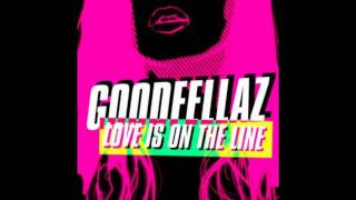 GoodFellaz - Love Is On The Line HQ + Download