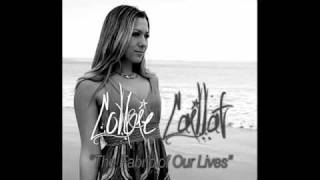Colbie Caillat - The Fabric of Our Lives (FULL SONG!)