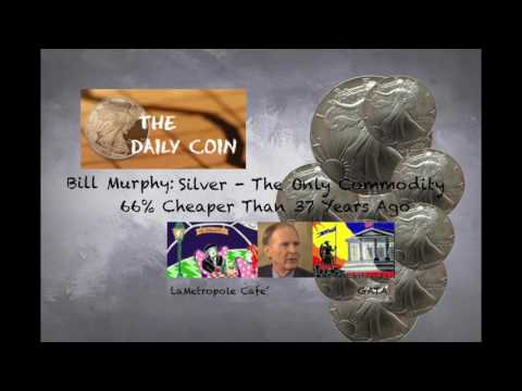 Bill Murphy: Silver - The Only Commodity 66% Cheaper Than 37 Years Ago!!