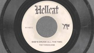 She's Drunk All The Time - Tim Timebomb and Friends
