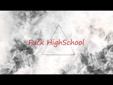 FuckHighschool(Prod By Nitch Bigga)