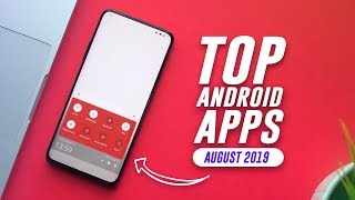 Top Android Apps - August 2019!