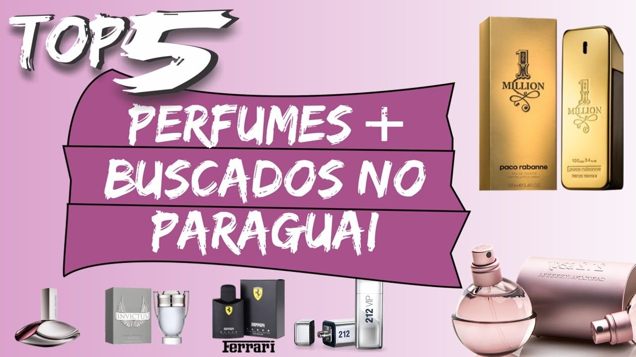 Top5  Perfumes mais buscados no Paraguai - YouTube c28559078809