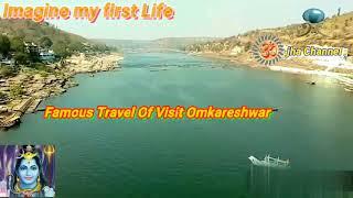 Famous Travel Of Visit Omkareshwar ☪☪⚛☸☪☪⚛☸⚛☪☪ Imagine my first Life