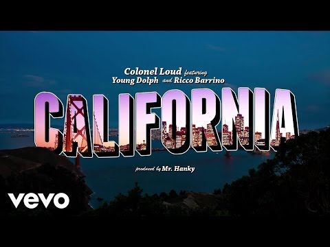 Colonel Loud - California (Official Lyric Video) ft. Young Dolph, Ricco Barrino