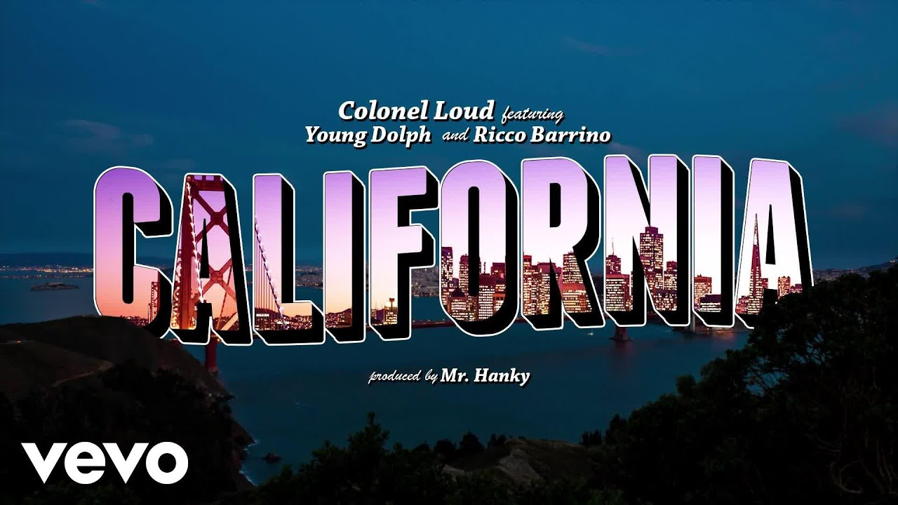 Colonel Loud - California (Official Lyric Video) ft. Young Dolph ...