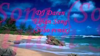 DJ Daren - Fijian Song ( Sobo Remix)