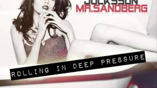 Jocksson & Mr.Sandberg - Rolling In Deep Pressure
