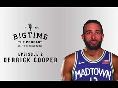 Big Time The Podcast With Derrick Cooper