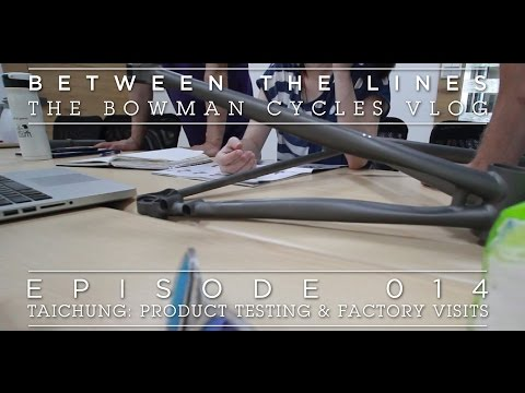 Taichung: Product Testing & Factory Visits: Between the Lines - Ep_014
