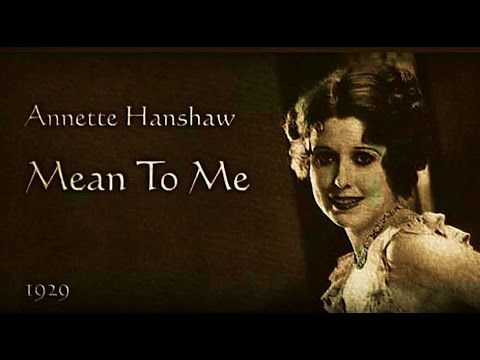 Annette Hanshaw an Mean to Me with Interview