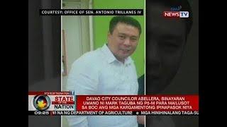 SONA: Davao Coun. Abellera, binayaran umano ni Mark Taguba para sa ang mga ipinapasok niya