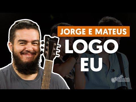 Logo Eu - Jorge e Mateus (aula de violão completa)