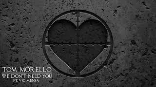 We Don't Need You - Tom Morello ft. Vic Mensa