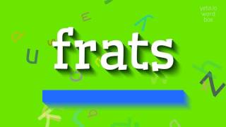 """How to say """"frats""""! (High Quality Voices)"""