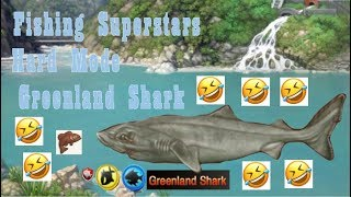 Fishing Superstars - Hard Mode - Greenland Shark(MGT Kill Yellow Mode Only Funny Fight Fishing)