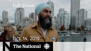 WATCH LIVE: The National for October 14, 2019 — Election Countdown, Syria, Celine Dion.