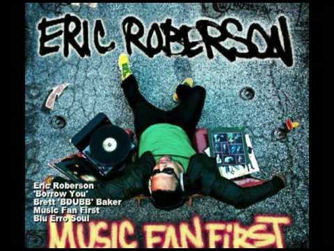 Borrow You - Music Fan First - Eric  Roberson & Brett