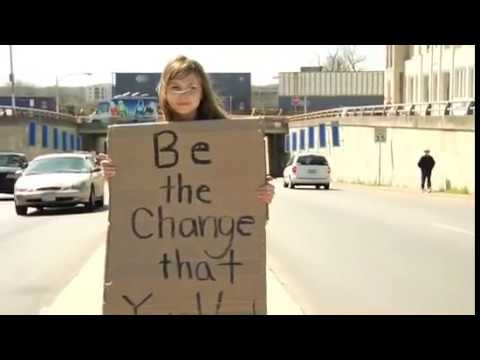 Be the change that you wish to see (Conviérte en el cambio que te gustaría ver)